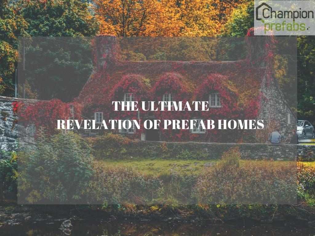 THE ULTIMATE REVELATION OF PREFAB HOMES