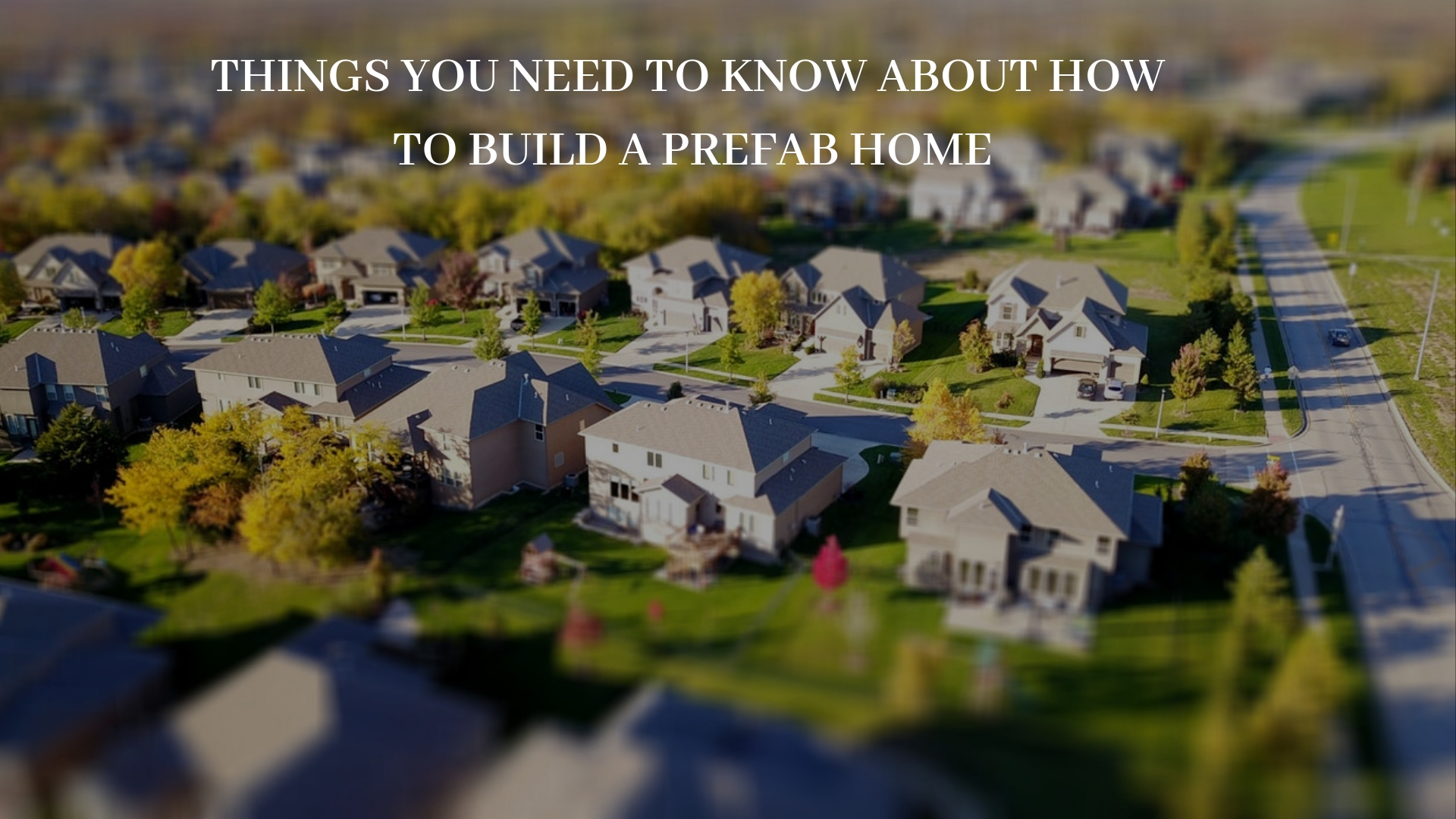 Things You Nee To Know How To Build A Prefab Home